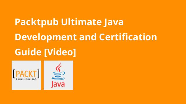 packtpub-ultimate-java-development-and-certification-guide-video